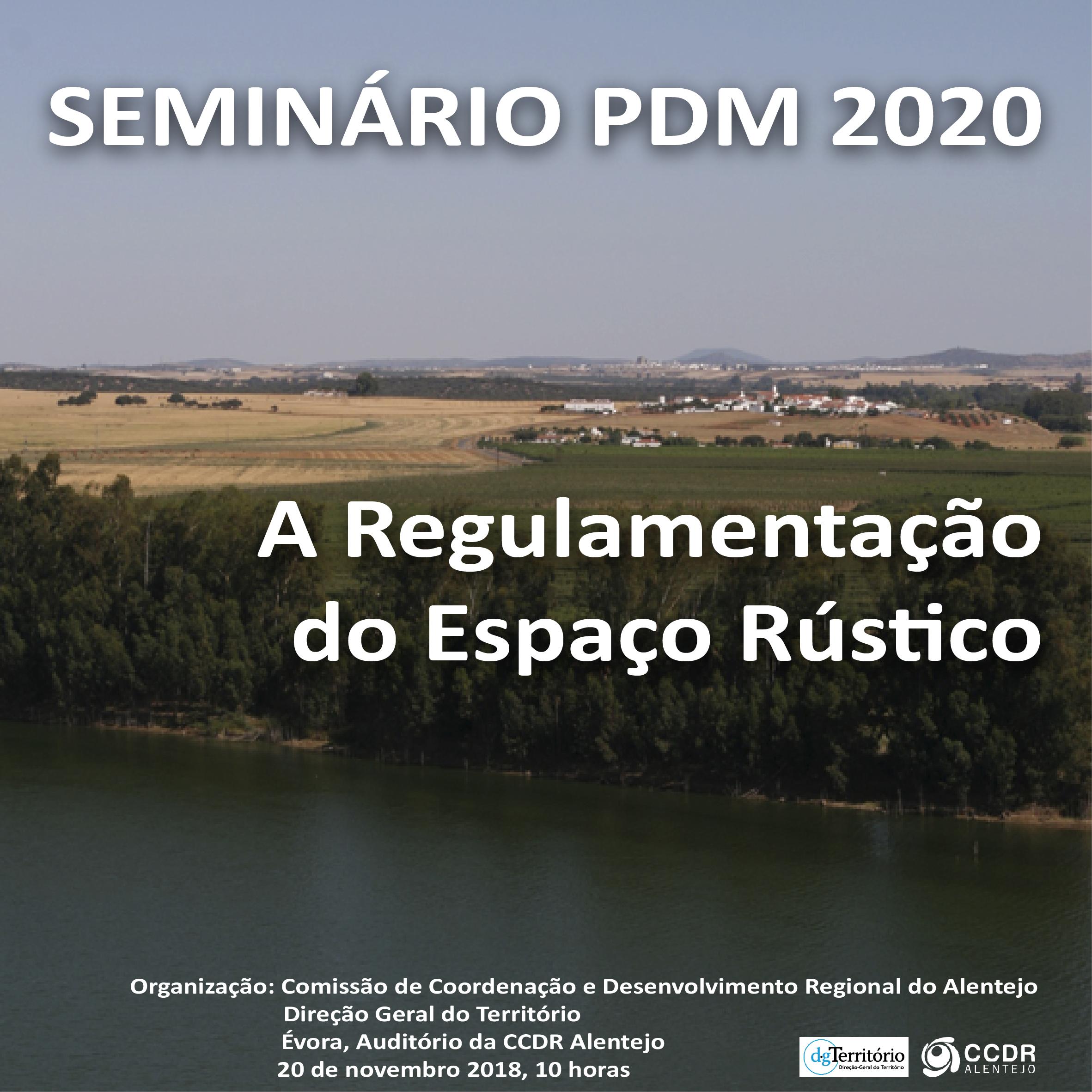 Seminário PDM2020 - A Regulamentação do Espaço Rústico